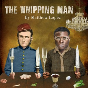 The Whipping Man - Pacific Theatre